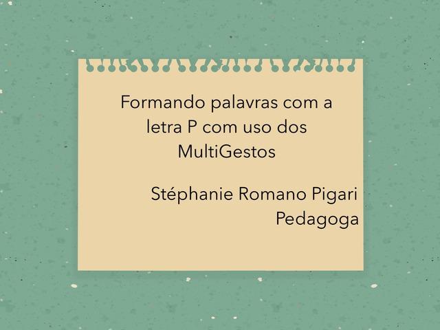 Formando Palavras P by Stephanie Romano Pigari