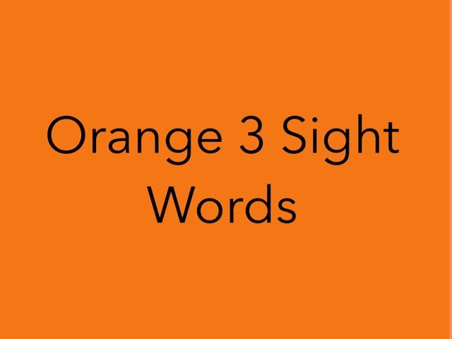 Orange 3 Sight Words. No 26 by Sonia Landers