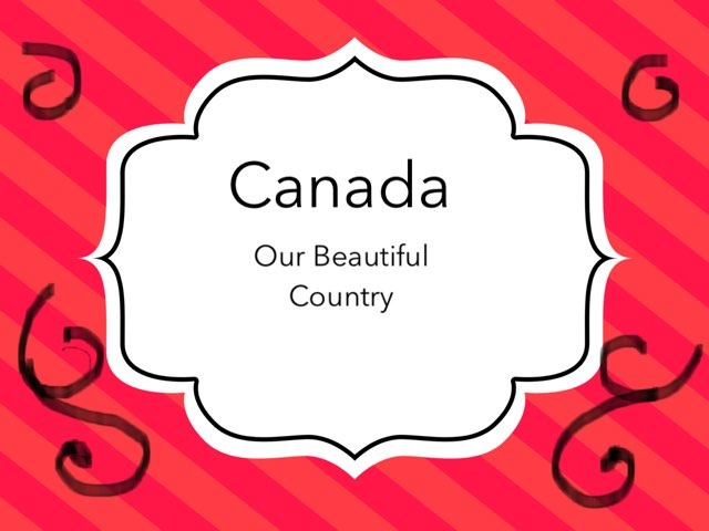 Learning about Canada  by Michelle So