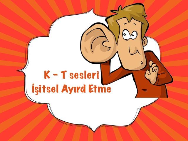 K-T İşitsel Ayrım by Gizem Sengun