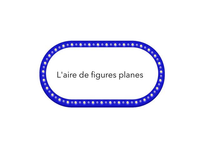L'aire de figures planes by Simona Carmen Anescu
