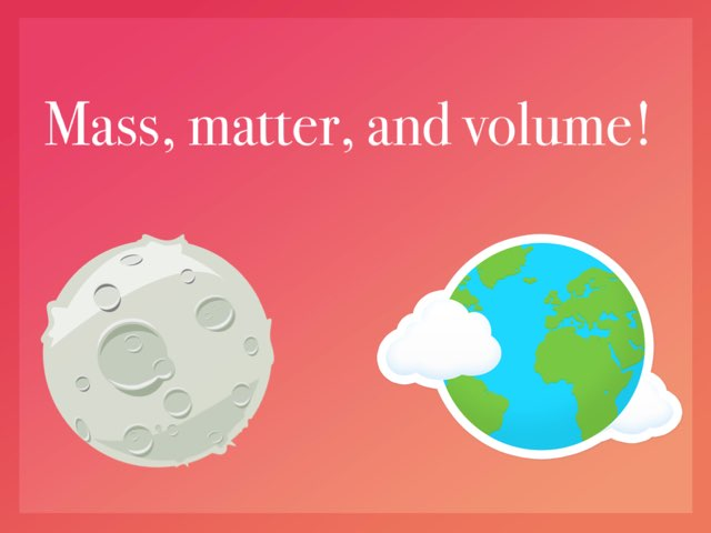 CA science Mass, Matter, And Volume! by Lilly Clowes