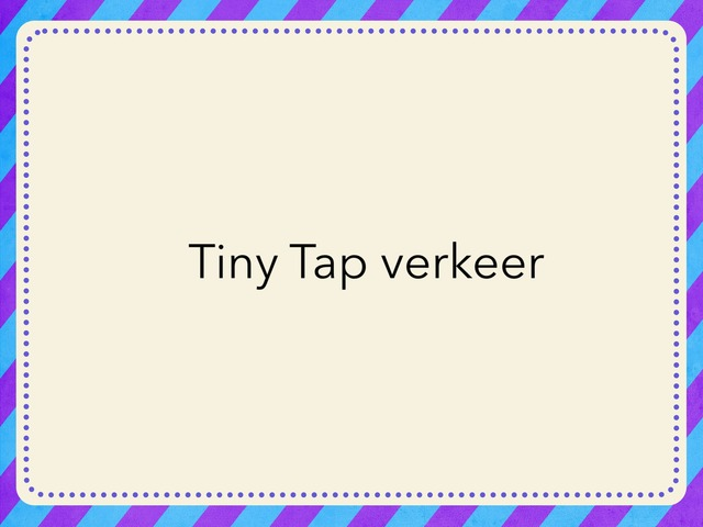 Tiny Tap verkeer door alicia by Alicia Blokdijk