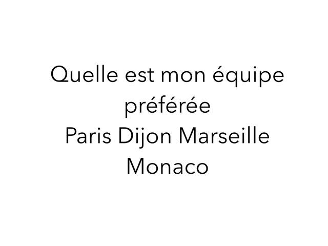 Quelle Est Mon Équipe Préférée  by Tid