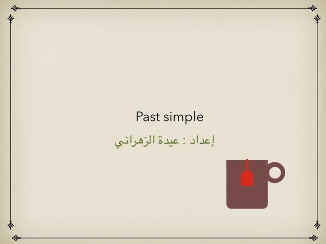 Past Tense  by Teacher Eidah