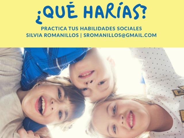 ¿Qué Harías? Habilidades Sociales by Silvia Romanillos