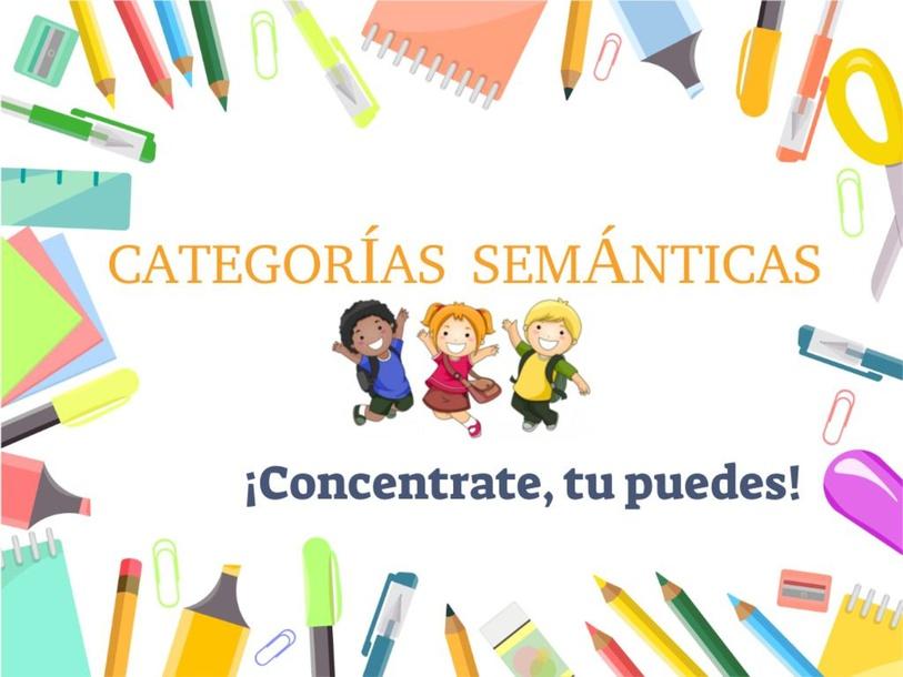 CATEGORÍAS SEMÁNTICAS  by JIMENA Rodríguez