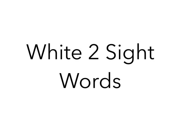 White 2 Sight Words. No 20 by Sonia Landers