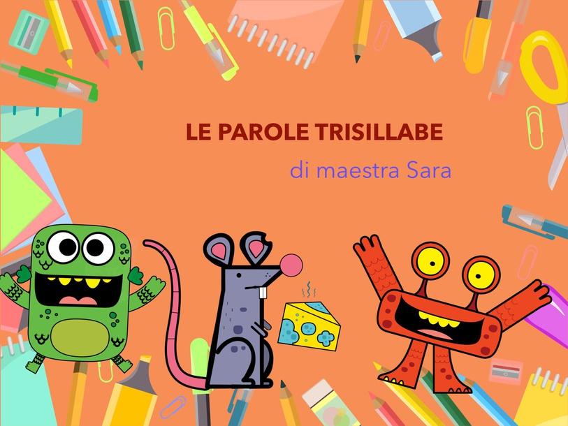 LE PAROLE TRISILLABE  by Sara Barbato