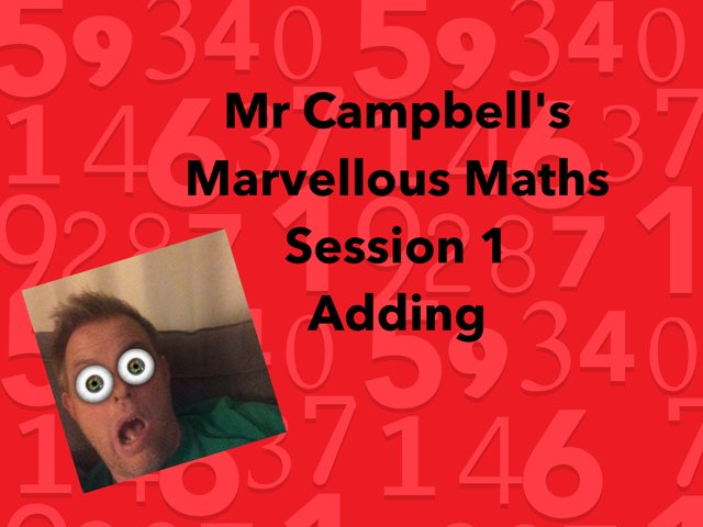 Mr Campbell's Marvellous Maths - Session 1 by Doug Campbell