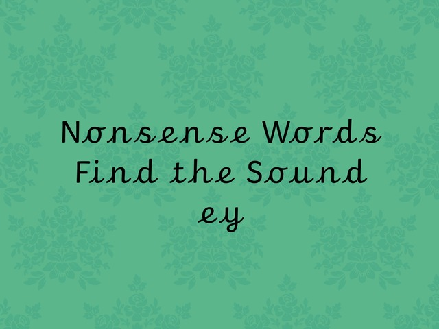 Nonsense Words Find the Sound ey by TinyTap creator