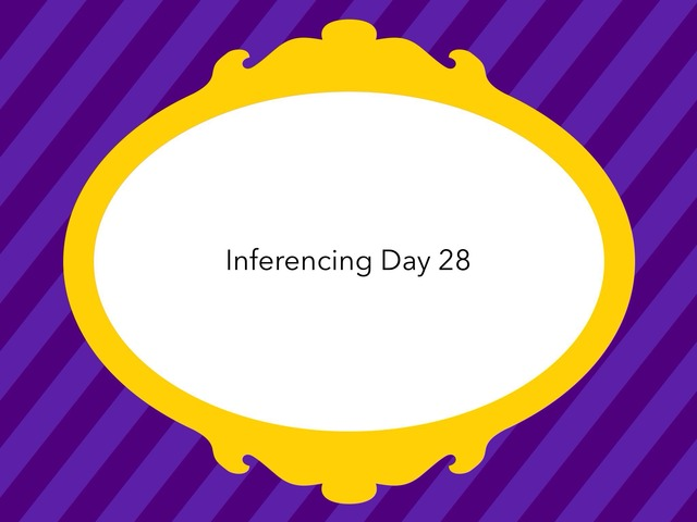 Inferencing Day 28 by Courtney visco