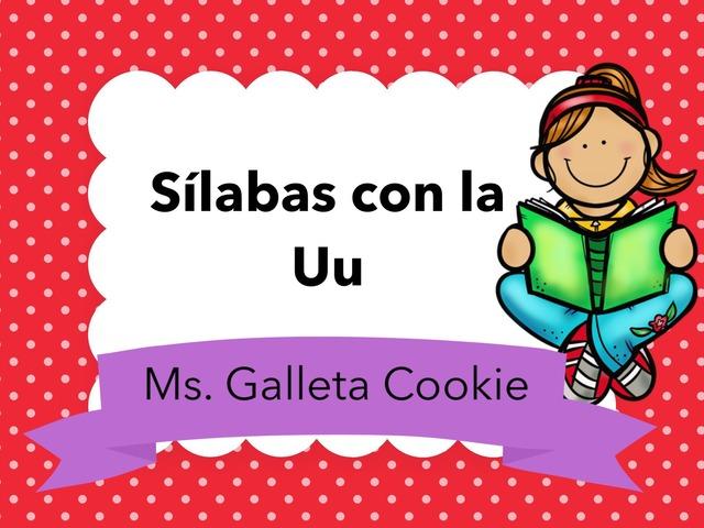 Sílabas abiertas con la Uu by Ms. Galleta Cookie