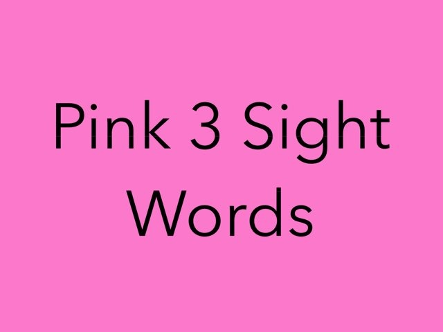 Pink 3 Sight Words. No 27 by Sonia Landers