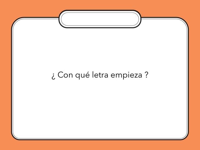 ¿Con Qué Letra Empieza? by Zoila Masaveu