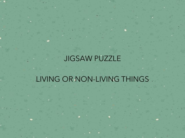 LIVING OR NON LIVING JIGSAW PUZZLE by Tatiana Pricevicius