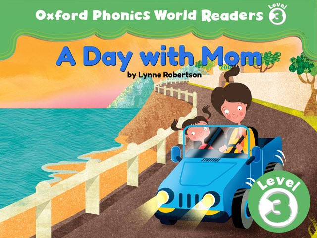 Phonics World Readers 3: A Day with Mom by Oxford University Press