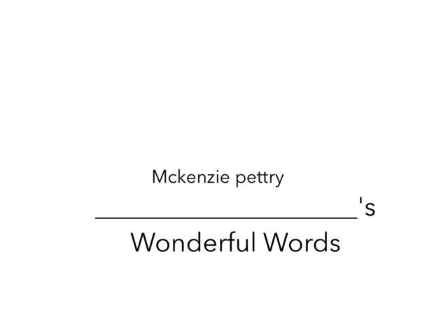 Mckenzie's Wonderful Words by Erin Moody