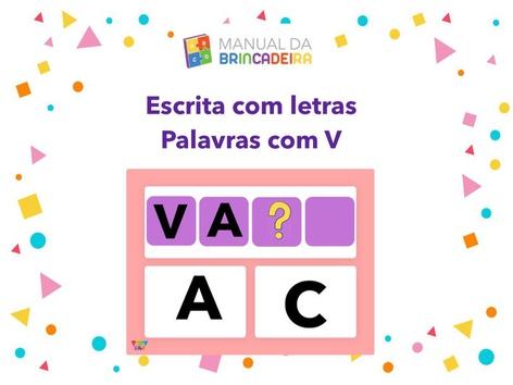 Escrita com letras - Palavras Com V by Manual Da Brincadeira Miryam Pelosi