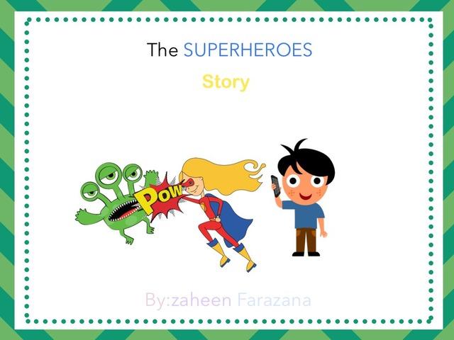 The Superheroes Story  by Idah Rahman