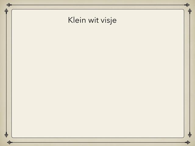 Klein Wit Visje Verhaal by Tamara Hendrijckx