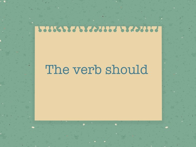 The verb should by Looly Arafat
