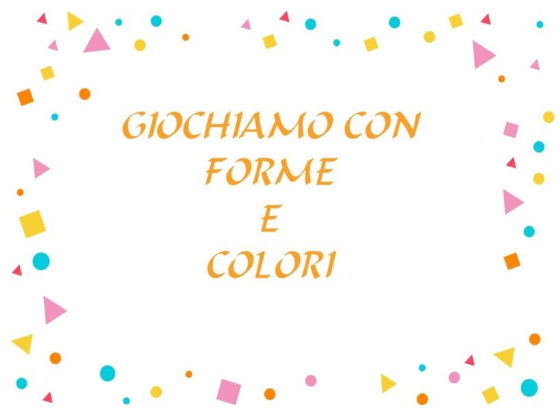 COLORI E FORME by Alessandra Andriani
