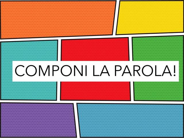 COMPONI LA PAROLA! by Paola Mazzi