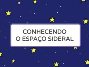 CONHECENDO O ESPAÇO SIDERAL by Tobrincando Ufrj