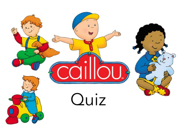 Caillou Quiz. For Archie  by Annie Chen-marusich