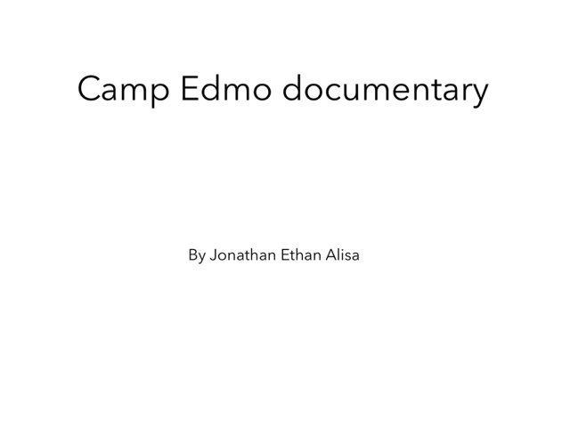 Camp Edmo Documentary by Edventure More -  Conrad Guevara