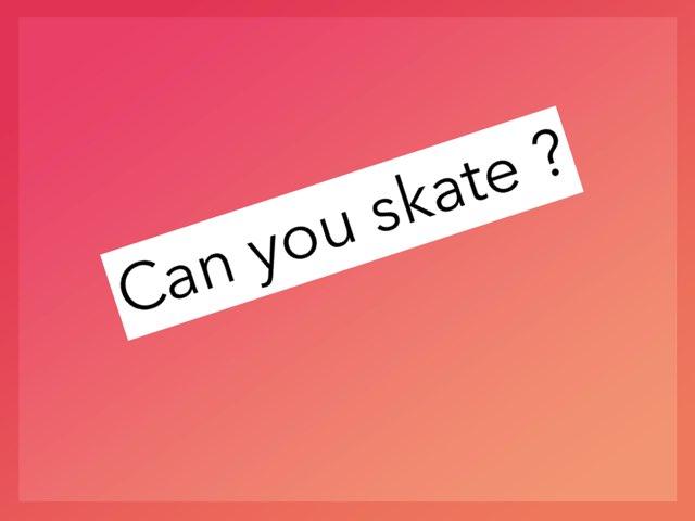 Can You Skate ? by Teacher Santa