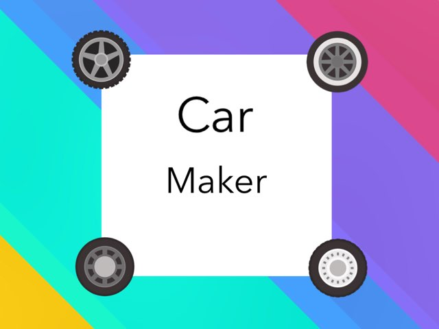 Car Maker by Emily Hyde