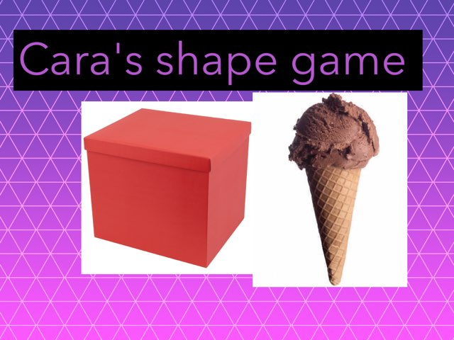 Cara's Shape Game  by P309 Classroom