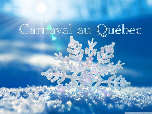 Carnaval de Quebec by Kate Hickert