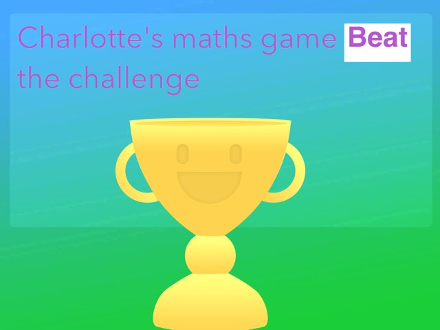 Charlotte's Maths Game by Mr Oates