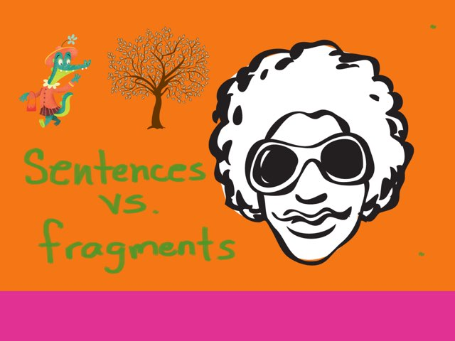 Chelsea Suanny Sentences Vs. Fragments by Mrs.  Suanny