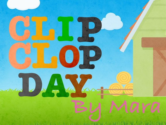 Clip Clop Day by Catherine Overbay