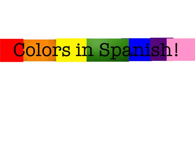 Colors In Spanish by Emily Thompson