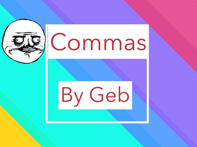 Commas By Geb O'Halloran by Year Four 2015
