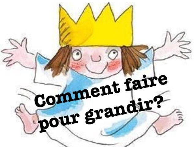 Comment Faire Pour Grandir , by Alice Turpin
