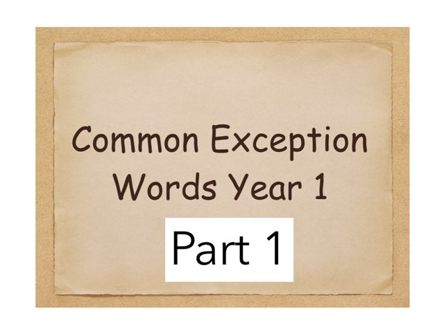 Common Exception Words Year 1 Part 1 by Heather Cooper