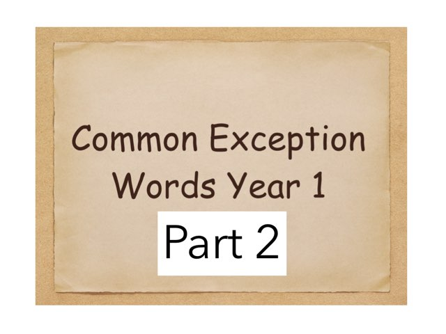 Common Exception Words Year 1 Part 2 by Heather Cooper