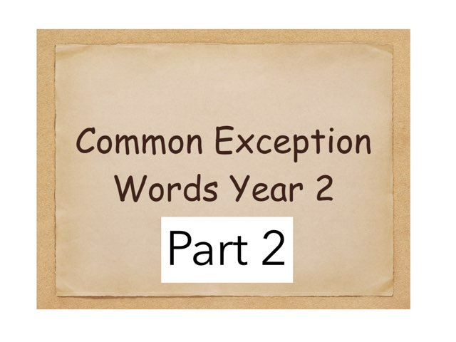 Common Exception Words Year 2 Part 2 by Heather Cooper