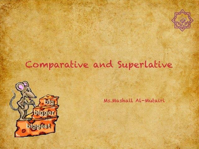 Comparative and Superlative  by Meeesh Mutairi