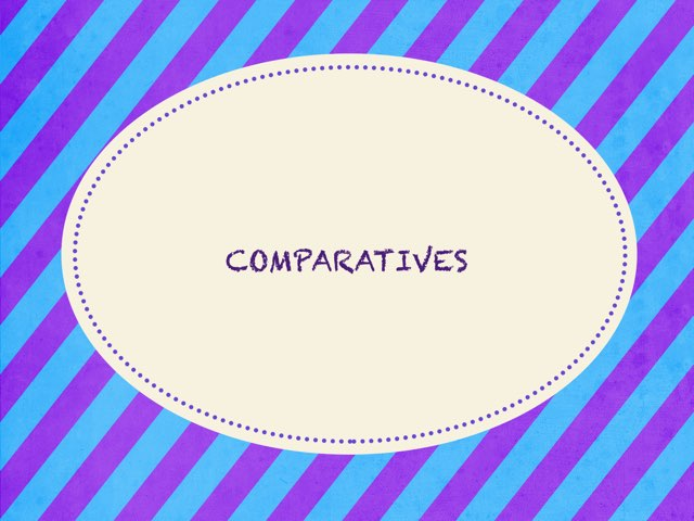 Comparatives by camirafe .