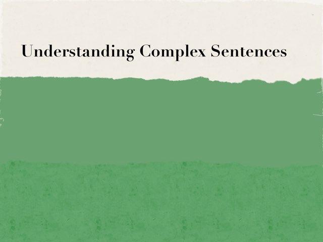 Complex Sentences by Joseph Schlag