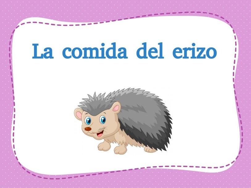 """Comprensión de texto  """"La comida del erizo"""" by Claudia Montero Almonacin"""