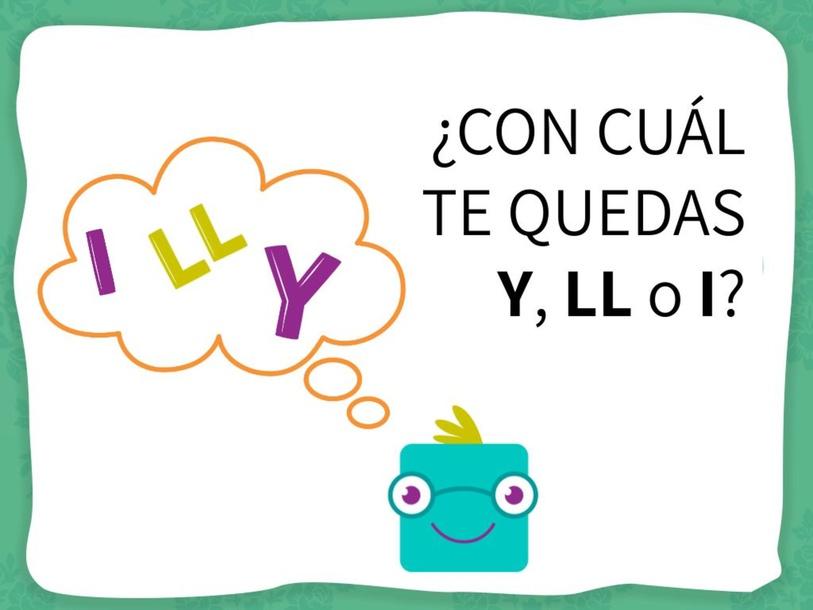 ¿Con cuál te quedas Y, LL o I? by Estrella González-Mohíno