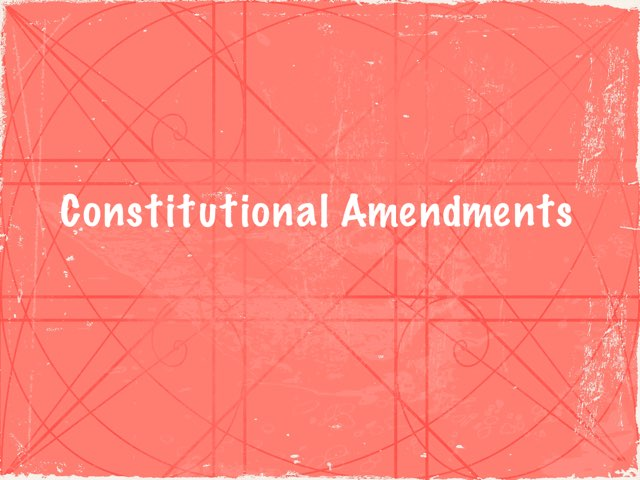 Constitutional Amendments by Bethany Petty